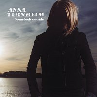 Anna Ternheim – Somebody Outside