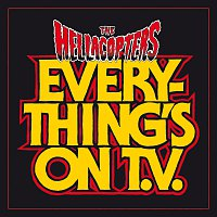 The Hellacopters – Everything's On TV