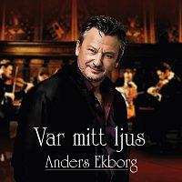 Anders Ekborg – Var mitt ljus