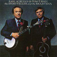 Earl Scruggs, Tom T. Hall – The Storyteller and the Banjo Man