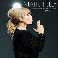 Maite Kelly – Heute Nacht fur immer [Die Remixe]