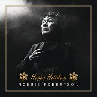 Robbie Robertson – Happy Holidays