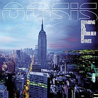Oasis – Standing On The Shoulder Of Giants