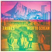 Tribes – Wish To Scream [Deluxe Edition]