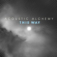 Acoustic Alchemy – This Way