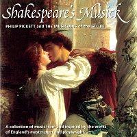 Musicians Of The Globe, Philip Pickett – Shakespeare's Musick