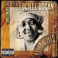 Lucille Bogan – Shave 'Em Dry: The Best Of Lucille Bogan