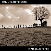 Scala & Kolacny Brothers – It All Leads To This
