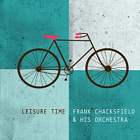Frank Chacksfield, His Orchestra – Leisure Time