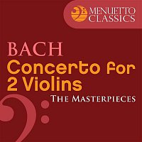 The Masterpieces, Bach: Violin Concerto in D Minor for 2 Violins, Orchestra, BWV 1043 – The Masterpieces - Bach: Violin Concerto in D Minor for 2 Violins and Orchestra, BWV 1043