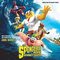 John Debney – The SpongeBob Movie: Sponge Out Of Water [Music From The Motion Picture]