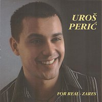 Uroš Perić – For real