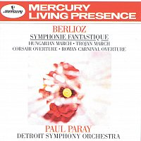 Detroit Symphony Orchestra, Paul Paray – Berlioz: Symphonie fantastique; Hungarian March; Trojan March, etc.