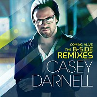 Casey Darnell – Coming Alive: The B-Side Remixes [EP]