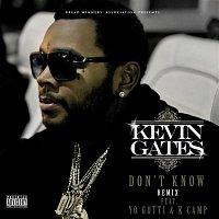 Kevin Gates – Don't Know Remix (feat. Yo Gotti & K Camp)