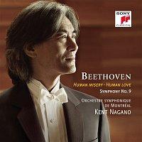 Kent Nagano, Ludwig van Beethoven, Orchestre Symphonique de Montréal – Beethoven: Symphony No. 9 - Human Misery - Human Love