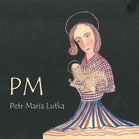 Petr Maria Lutka – PM