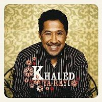 Khaled – Ya-Rayi