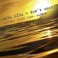 Achtung Liebe – Siga Siga - don´t worry (feat. Manolo)