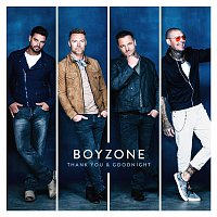 Boyzone – Thank You & Goodnight