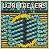 Lori Meyers – Presente