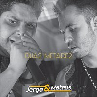 Jorge & Mateus – Duas Metades