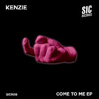 Kenzie – Come To Me EP