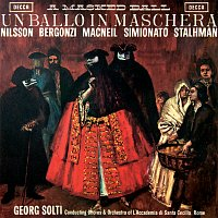 Sir Georg Solti, Birgit Nilsson, Carlo Bergonzi, Giulietta Simionato – Verdi: Un ballo in maschera