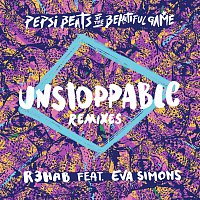 R3HAB, Eva Simons – Unstoppable [Remixes/Pepsi Beats Of The Beautiful Game]