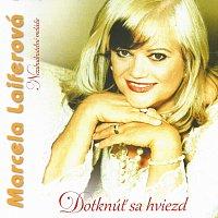 Marcela Laiferová – Dotknúť sa hviezd