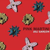 Pink Martini – Joli garcon