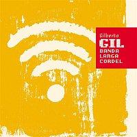 Gilberto Gil – Banda larga cordel