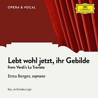 Erna Berger, Staatskapelle Berlin, Wolfgang Martin – Verdi: Lebt wohl jetzt, ihr Gebilde
