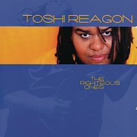 Toshi Reagon – The Righteous Ones