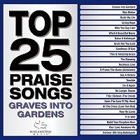 Maranatha! Music – Top 25 Praise Songs - Graves Into Gardens
