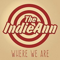 The IndieAnn – Where We Are - Single
