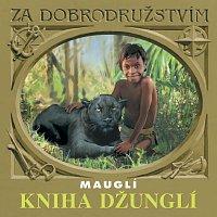 Kipling: Kniha džunglí - Mauglí