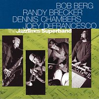 Bob Berg, Randy Brecker, Dennis Chambers, Joey DeFrancesco – The JazzTimes Superband