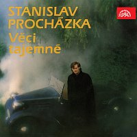 Stanislav Procházka ml. – Věci tajemné