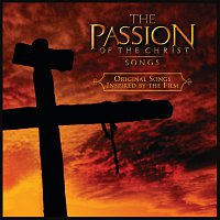 Různí interpreti – The Passion Of The Christ: Songs