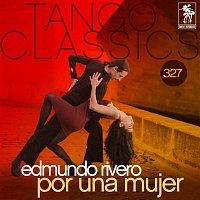Edmundo Rivero – Tango Classics 327: Por una Mujer