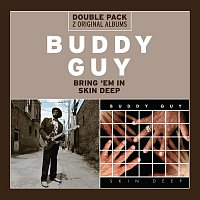 Buddy Guy – Bring 'Em In/Skin Deep