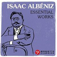 Various  Artists – Isaac Albéniz: Essential Works