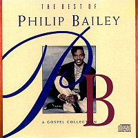 Philip Bailey – The Best Of Philip Bailey - A Gospel Collection