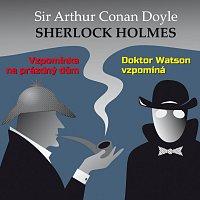 Různí interpreti – Sherlock Holmes - Vzpomínka na prázdný dům; Doktor Watson vzpomíná