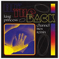 King Princess & Channel Tres – Hit The Back (Channel Tres Remix)