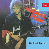 Michal Penk – Hlaď mě, Zpívej ...