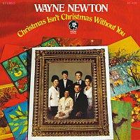 Wayne Newton – Christmas Isn't Christmas Without You