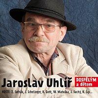 Jaroslav Uhlíř – Dospelym a detem