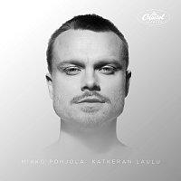 Mikko Pohjola – Katkeran Laulu